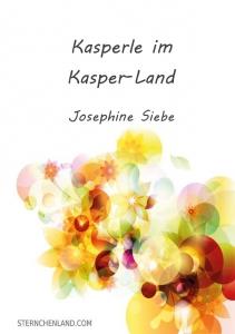 Kasperle im Kasper-Land - Josephine Siebe