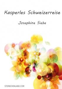 Kasperles Schweizerreise - Josephine Siebe