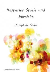 Kasperles Spiele und Streiche - Josephine Siebe