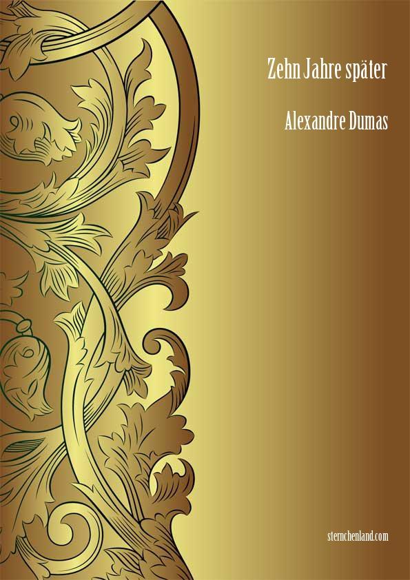Zehn Jahre später - Alexandre Dumas