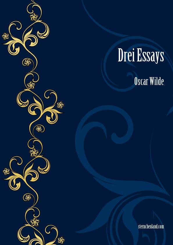 Drei Essays - Oscar Wilde